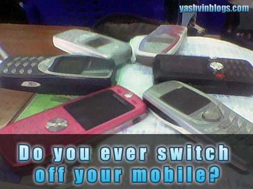 Do you ever switch off your mobile?